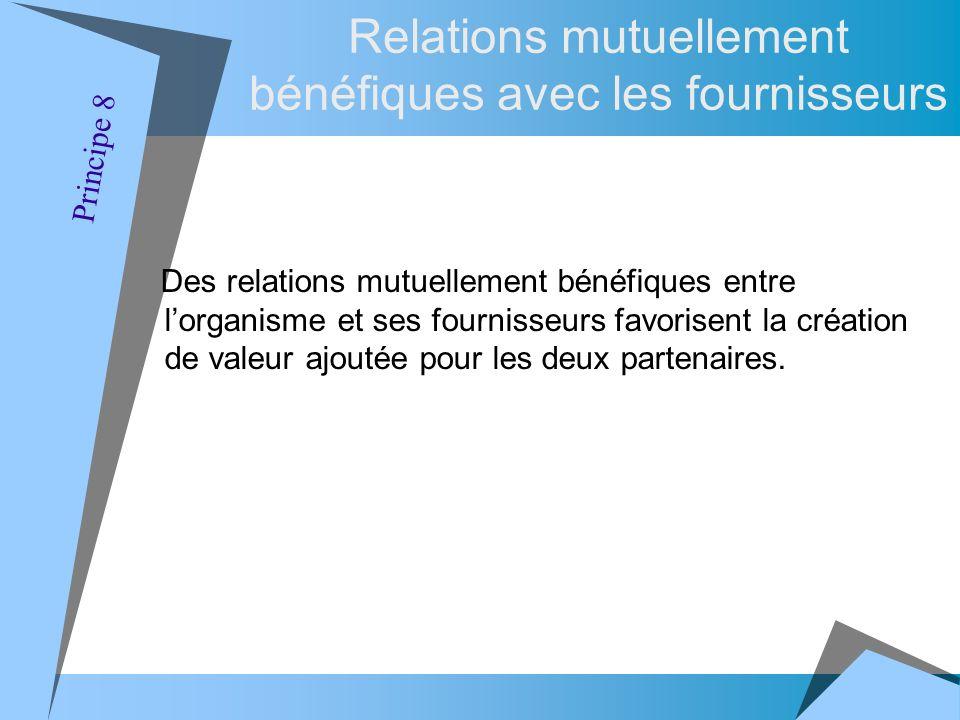 Des relations mutuellement bénéfiques entre lorganisme et ses fournisseurs favorisent la création de valeur ajoutée pour les deux partenaires.