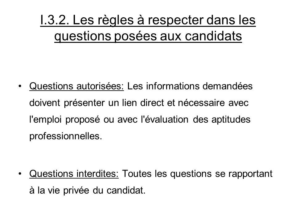 I.3.2. Les règles à respecter dans les questions posées aux candidats Questions autorisées: Les informations demandées doivent présenter un lien direc