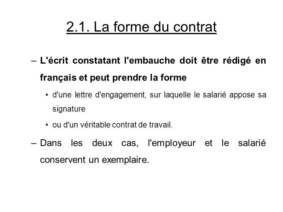 2.1. La forme du contrat –L'écrit constatant l'embauche doit être rédigé en français et peut prendre la forme d'une lettre d'engagement, sur laquelle