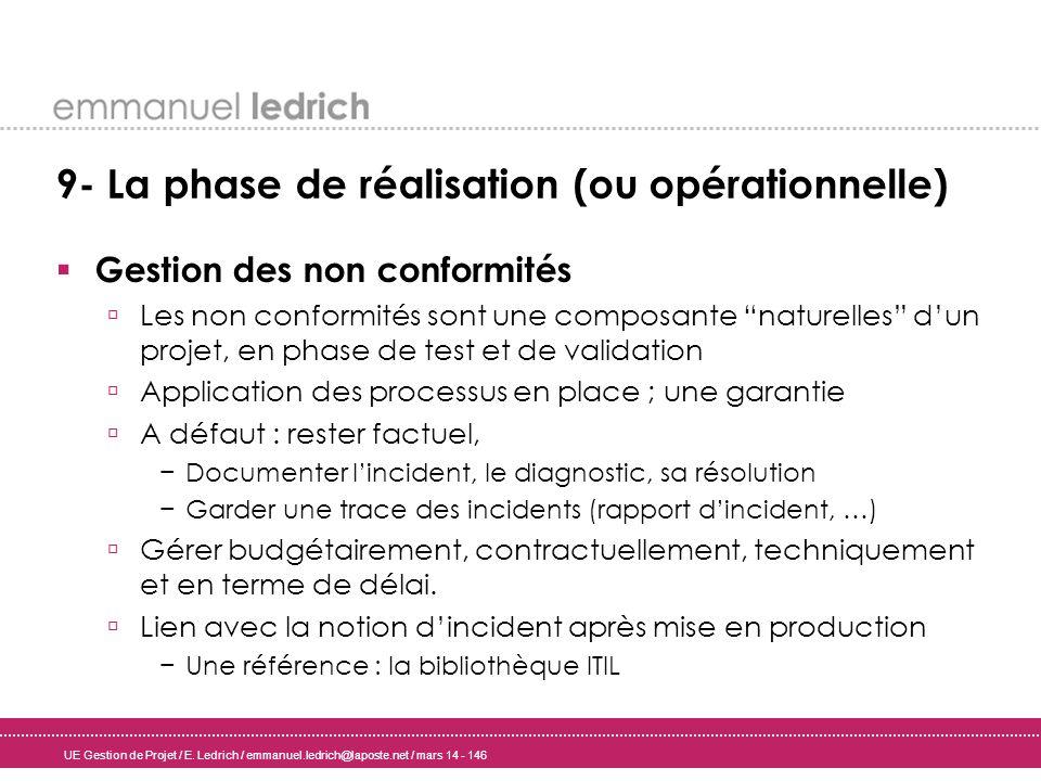 UE Gestion de Projet / E. Ledrich / emmanuel.ledrich@laposte.net / mars 14 - 146 9- La phase de réalisation (ou opérationnelle) Gestion des non confor
