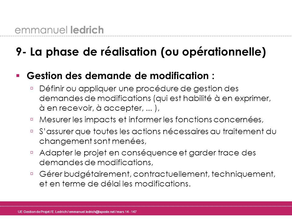 UE Gestion de Projet / E. Ledrich / emmanuel.ledrich@laposte.net / mars 14 - 147 9- La phase de réalisation (ou opérationnelle) Gestion des demande de