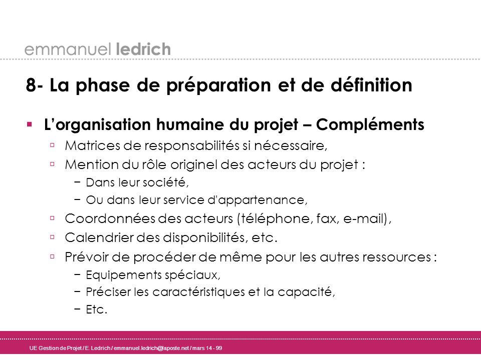 UE Gestion de Projet / E. Ledrich / emmanuel.ledrich@laposte.net / mars 14 - 99 8- La phase de préparation et de définition Lorganisation humaine du p