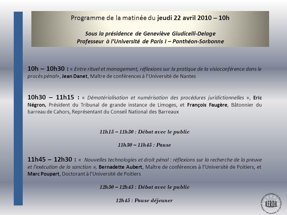 Programme de la matinée du jeudi 22 avril 2010 – 10h Sous la présidence de Geneviève Giudicelli-Delage Professeur à lUniversité de Paris I – Panthéon-