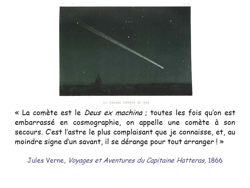 « La comète est le Deus ex machina ; toutes les fois quon est embarrassé en cosmographie, on appelle une comète à son secours.