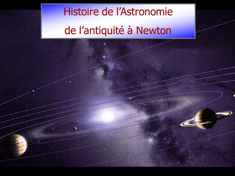 Histoire de lAstronomie de lantiquité à Newton