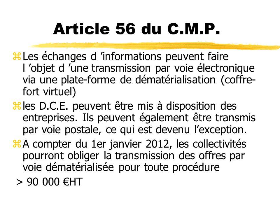 Les Textes zDepuis 2001, beaucoup de textes traitent de la dématérialisation ainsi quun bon nombre darticles du Code des Marchés Publics abordent la question.