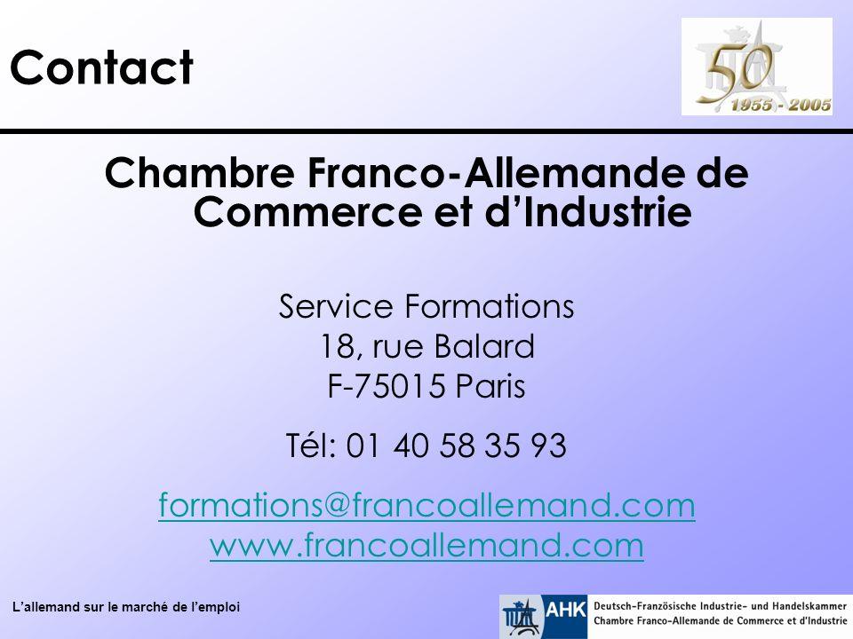 Lallemand sur le marché de lemploi Contact Chambre Franco-Allemande de Commerce et dIndustrie Service Formations 18, rue Balard F-75015 Paris Tél: 01