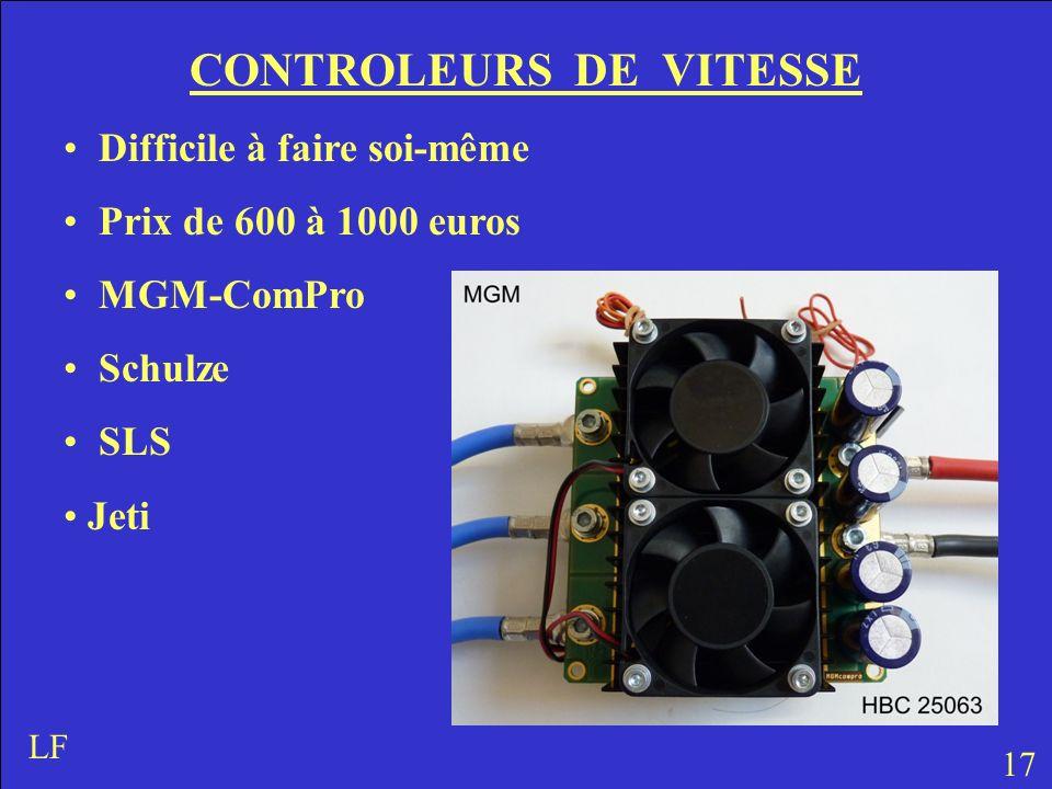 CONTROLEURS DE VITESSE Difficile à faire soi-même Prix de 600 à 1000 euros MGM-ComPro Schulze SLS Jeti 17 LF