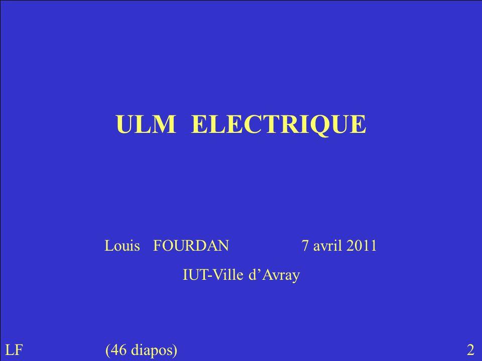 Louis FOURDAN 7 avril 2011 IUT-Ville dAvray LF (46 diapos) 2 ULM ELECTRIQUE
