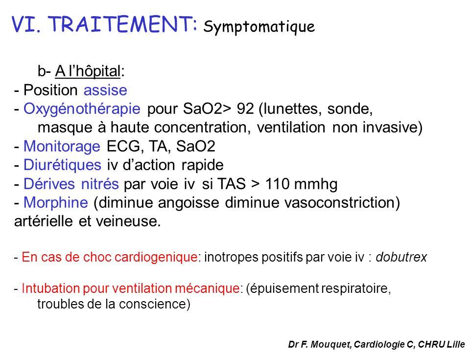 b- A lhôpital: - Position assise - Oxygénothérapie pour SaO2> 92 (lunettes, sonde, masque à haute concentration, ventilation non invasive) - Monitorag