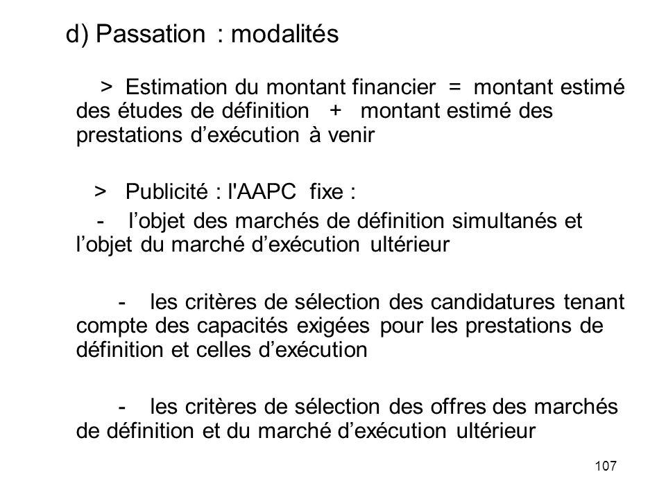107 d) Passation : modalités > Estimation du montant financier = montant estimé des études de définition + montant estimé des prestations dexécution à