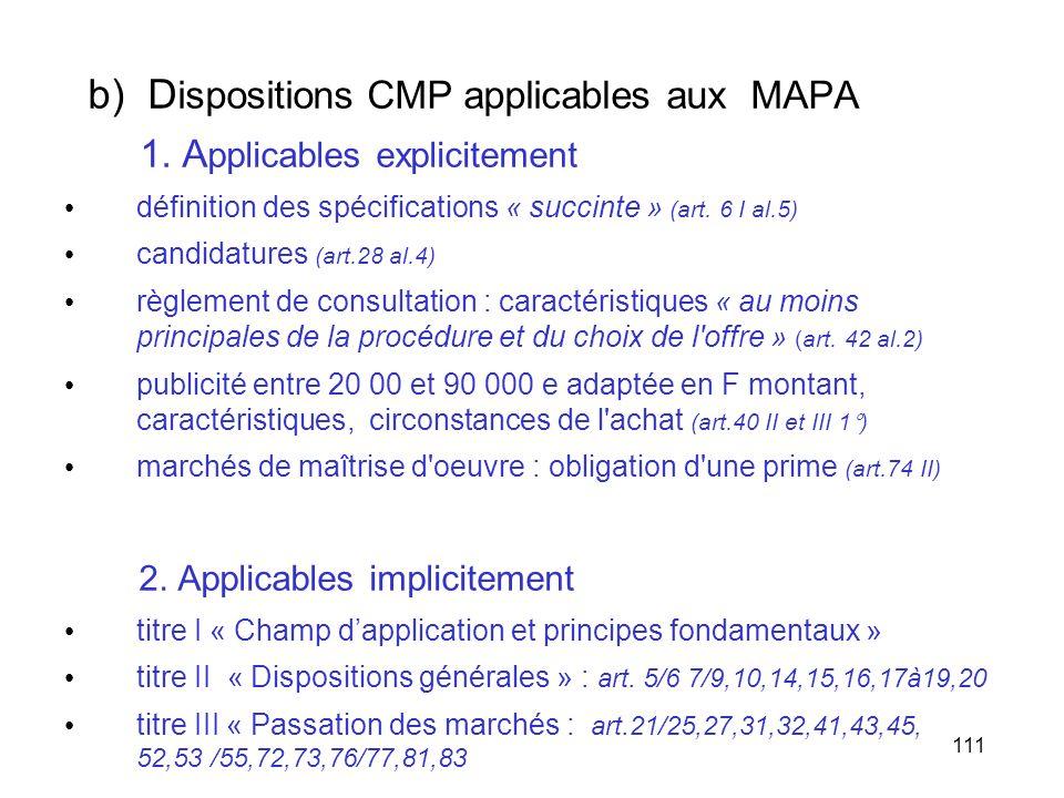 111 b) D ispositions CMP applicables aux MAPA 1. A pplicables explicitement définition des spécifications « succinte » (art. 6 I al.5) candidatures (a