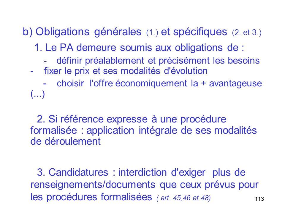 113 b) Obligations générales (1.) et spécifiques (2. et 3.) 1. Le PA demeure soumis aux obligations de : - définir préalablement et précisément les be