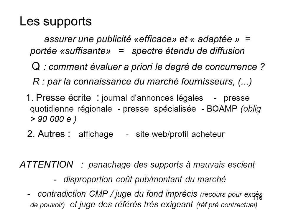 116 Les supports assurer une publicité «efficace» et « adaptée » = portée «suffisante» = spectre étendu de diffusion Q : comment évaluer a priori le d