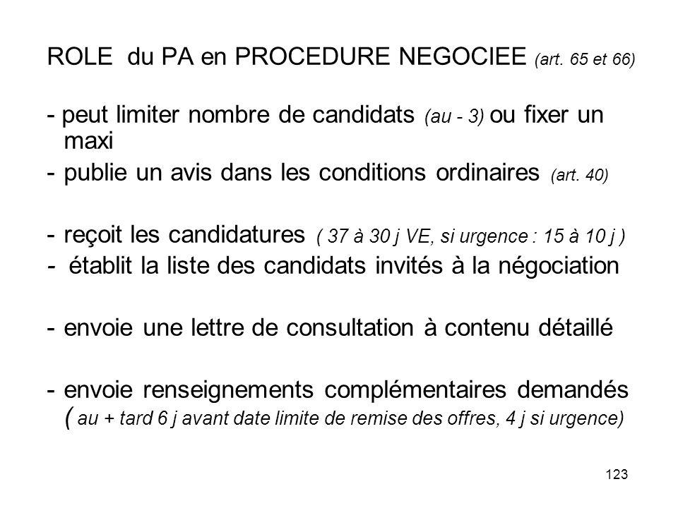 123 ROLE du PA en PROCEDURE NEGOCIEE (art. 65 et 66) - peut limiter nombre de candidats (au - 3) ou fixer un maxi -publie un avis dans les conditions