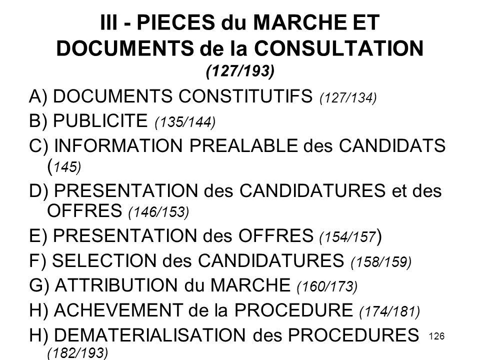 126 III - PIECES du MARCHE ET DOCUMENTS de la CONSULTATION (127/193) A) DOCUMENTS CONSTITUTIFS (127/134) B) PUBLICITE (135/144) C) INFORMATION PREALAB