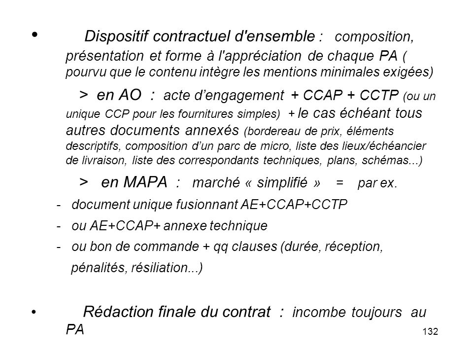 132 Dispositif contractuel d'ensemble : composition, présentation et forme à l'appréciation de chaque PA ( pourvu que le contenu intègre les mentions