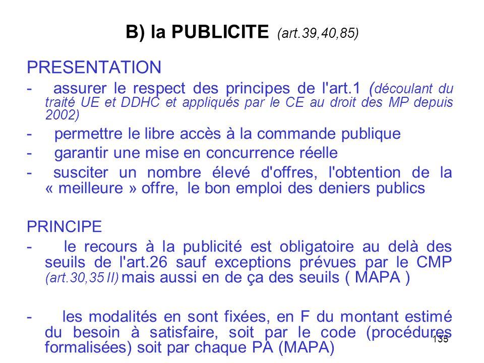 135 B) la PUBLICITE (art.39,40,85) PRESENTATION - assurer le respect des principes de l'art.1 ( découlant du traité UE et DDHC et appliqués par le CE