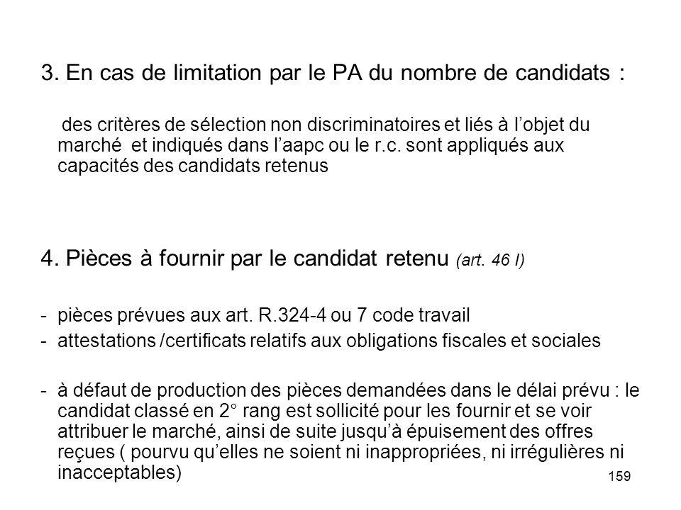 159 3. En cas de limitation par le PA du nombre de candidats : des critères de sélection non discriminatoires et liés à lobjet du marché et indiqués d