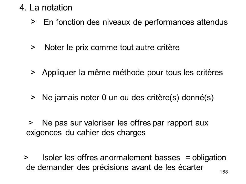 168 4. La notation > En fonction des niveaux de performances attendus > Noter le prix comme tout autre critère > Appliquer la même méthode pour tous l
