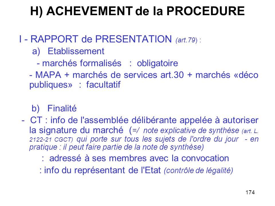 174 H) ACHEVEMENT de la PROCEDURE I - RAPPORT de PRESENTATION (art.79) : a) Etablissement - marchés formalisés : obligatoire - MAPA + marchés de servi