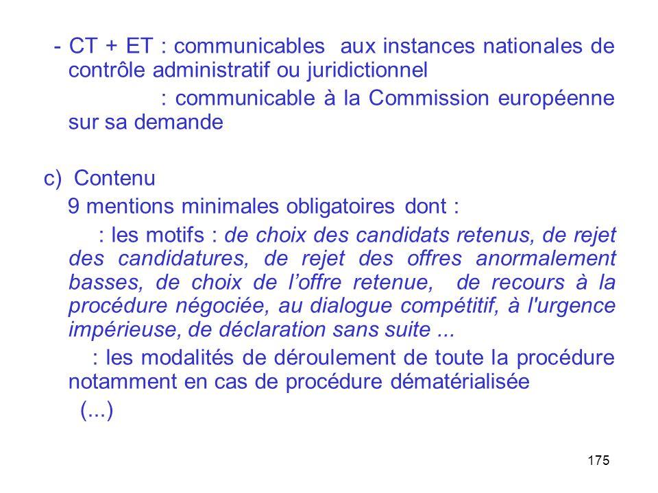 175 - CT + ET : communicables aux instances nationales de contrôle administratif ou juridictionnel : communicable à la Commission européenne sur sa de