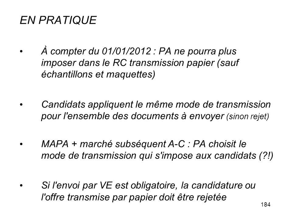 184 EN PRATIQUE À compter du 01/01/2012 : PA ne pourra plus imposer dans le RC transmission papier (sauf échantillons et maquettes) Candidats applique