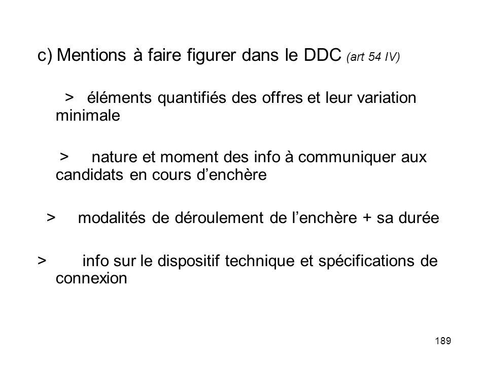 189 c) Mentions à faire figurer dans le DDC (art 54 IV) > éléments quantifiés des offres et leur variation minimale > nature et moment des info à comm