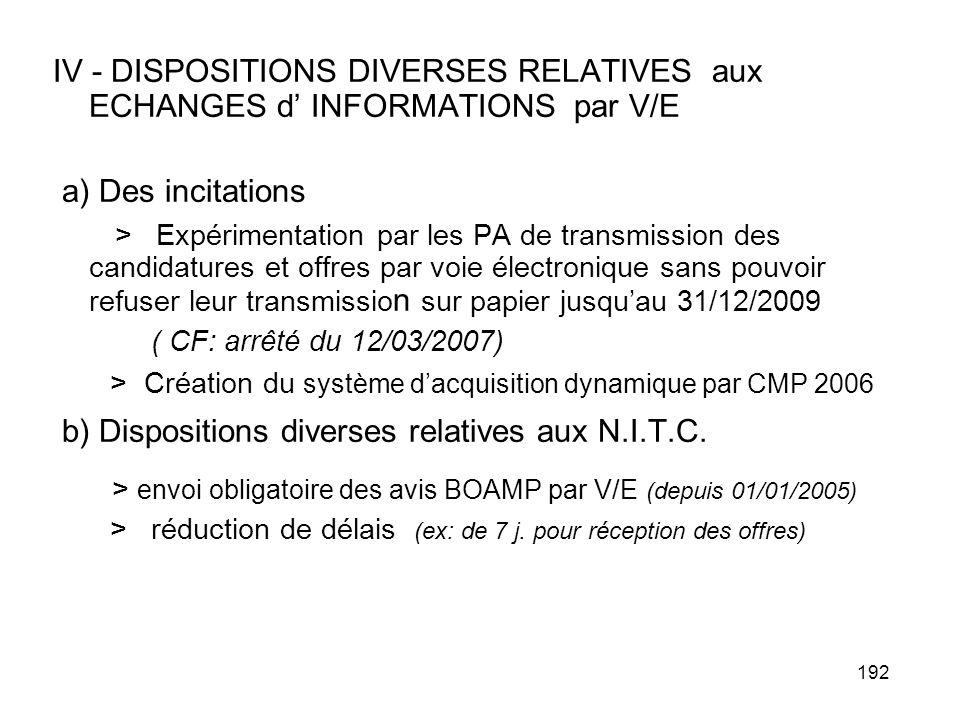 192 IV - DISPOSITIONS DIVERSES RELATIVES aux ECHANGES d INFORMATIONS par V/E a) Des incitations > Expérimentation par les PA de transmission des candi