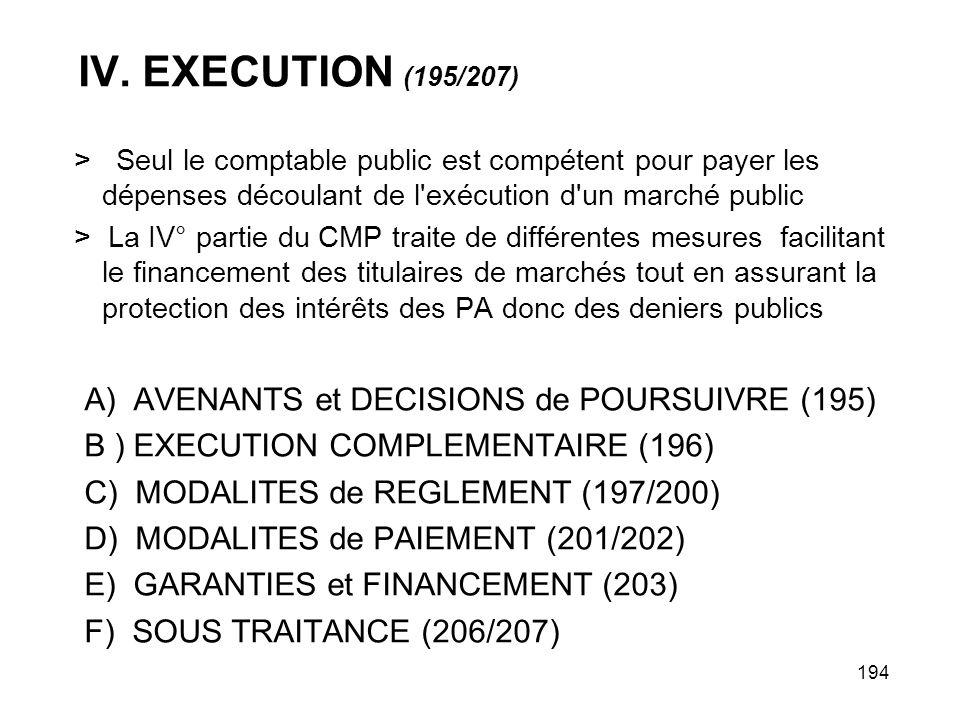 194 IV. EXECUTION (195/207) > Seul le comptable public est compétent pour payer les dépenses découlant de l'exécution d'un marché public > La IV° part