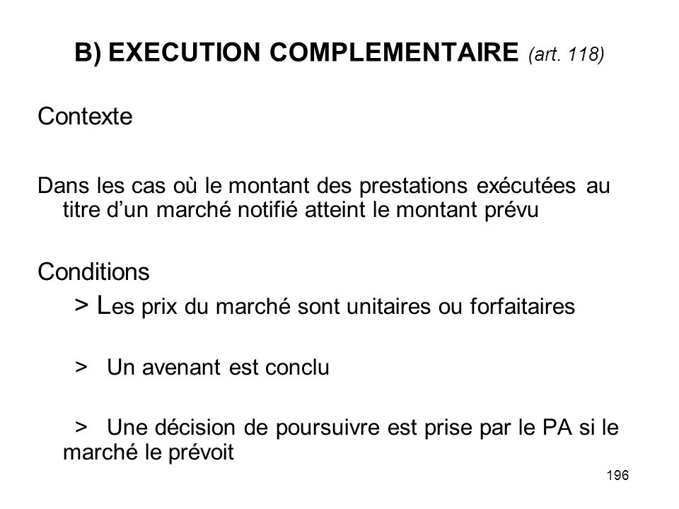 196 B) EXECUTION COMPLEMENTAIRE (art.