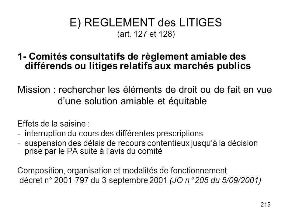 215 E) REGLEMENT des LITIGES (art. 127 et 128) 1- Comités consultatifs de règlement amiable des différends ou litiges relatifs aux marchés publics Mis