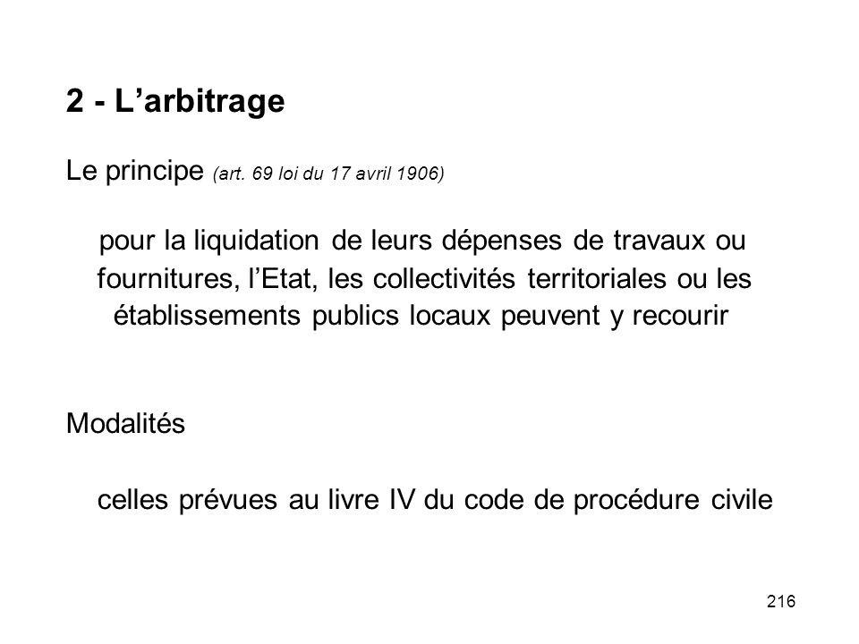 216 2 - Larbitrage Le principe (art. 69 loi du 17 avril 1906) pour la liquidation de leurs dépenses de travaux ou fournitures, lEtat, les collectivité