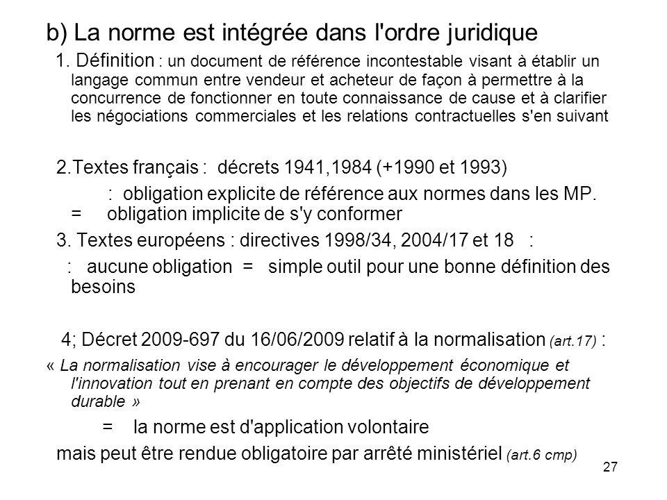 27 b) La norme est intégrée dans l'ordre juridique 1. Définition : un document de référence incontestable visant à établir un langage commun entre ven