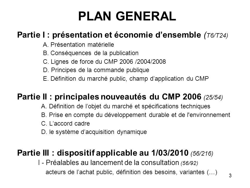 3 PLAN GENERAL Partie I : présentation et économie densemble ( T6/T24) A. Présentation matérielle B. Conséquences de la publication C. Lignes de force
