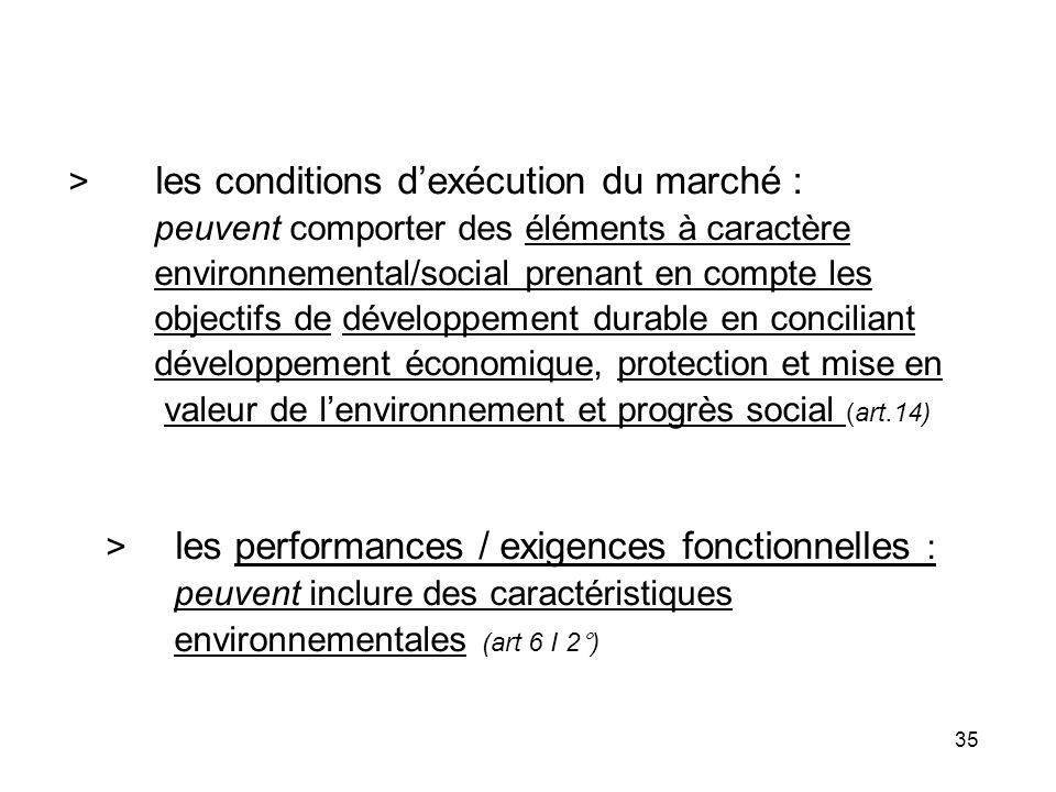 35 > les conditions dexécution du marché : peuvent comporter des éléments à caractère environnemental/social prenant en compte les objectifs de dévelo