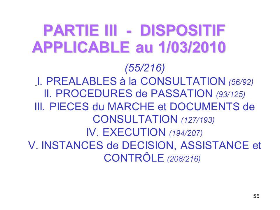 55 PARTIE III - DISPOSITIF APPLICABLE au 1/03/2010 PARTIE III - DISPOSITIF APPLICABLE au 1/03/2010 (55/216) I. PREALABLES à la CONSULTATION (56/92) II