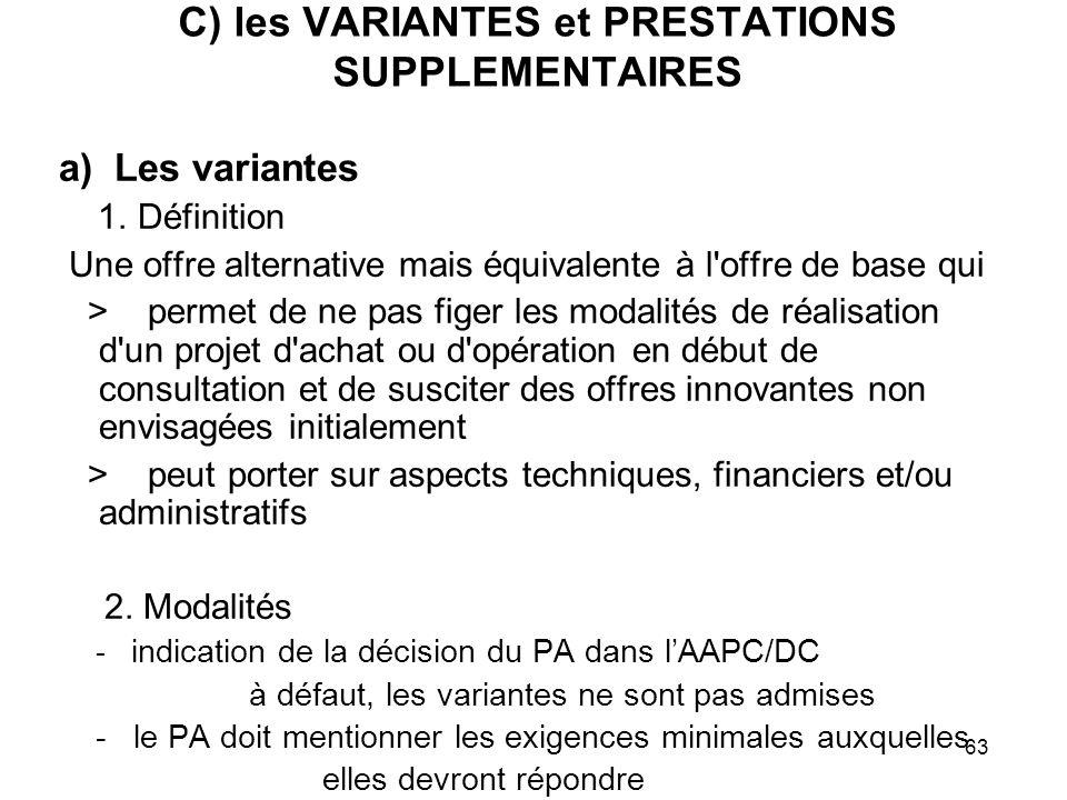 63 C) les VARIANTES et PRESTATIONS SUPPLEMENTAIRES a) Les variantes 1. Définition Une offre alternative mais équivalente à l'offre de base qui > perme