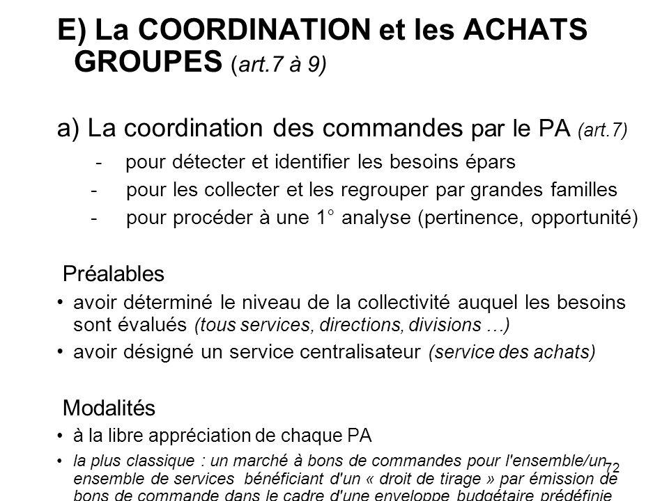 72 E) La COORDINATION et les ACHATS GROUPES (art.7 à 9) a) La coordination des commandes par le PA (art.7) - pour détecter et identifier les besoins é