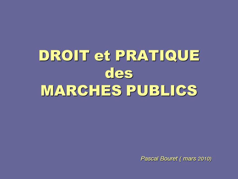 Pascal Bouret (2010)2 Le code des marchés publics décret n°2006-975 du 01/08/2006 portant code des marchés publics (jorf du 4/08/2006) circulaire dapplication du 4/08/2006 remplacée par « code de bonnes pratiques en matière de marchés publics » du 31/12/2009 (jorf du 31/12/2009) Application et modifications : une cinquantaine de textes de mi 2006 à mi 2008 (environ 10 lois/ordonnances + 15 décrets + 20 arrêtés … dont dernières modifications en septembre et novembre 2009)