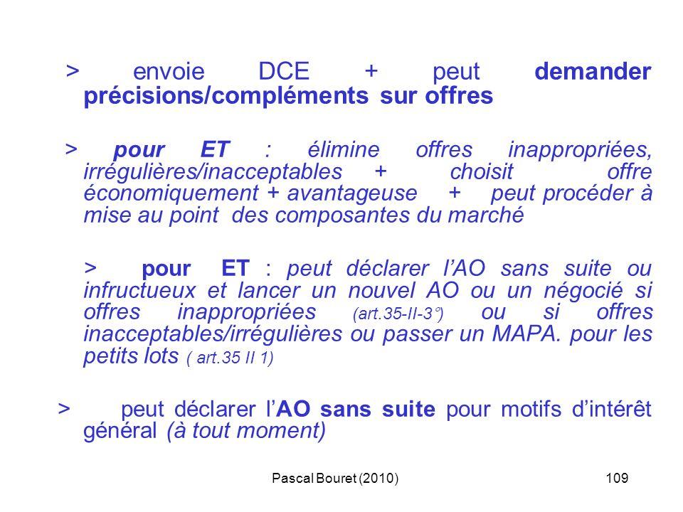 Pascal Bouret (2010)109 > envoie DCE + peut demander précisions/compléments sur offres > pour ET : élimine offres inappropriées, irrégulières/inaccept
