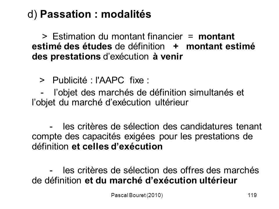 Pascal Bouret (2010)119 d) Passation : modalités > Estimation du montant financier = montant estimé des études de définition + montant estimé des pres