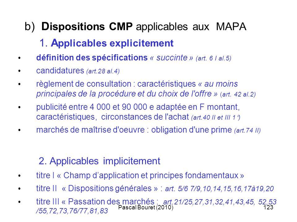 Pascal Bouret (2010)123 b) D ispositions CMP applicables aux MAPA 1. A pplicables explicitement définition des spécifications « succinte » (art. 6 I a