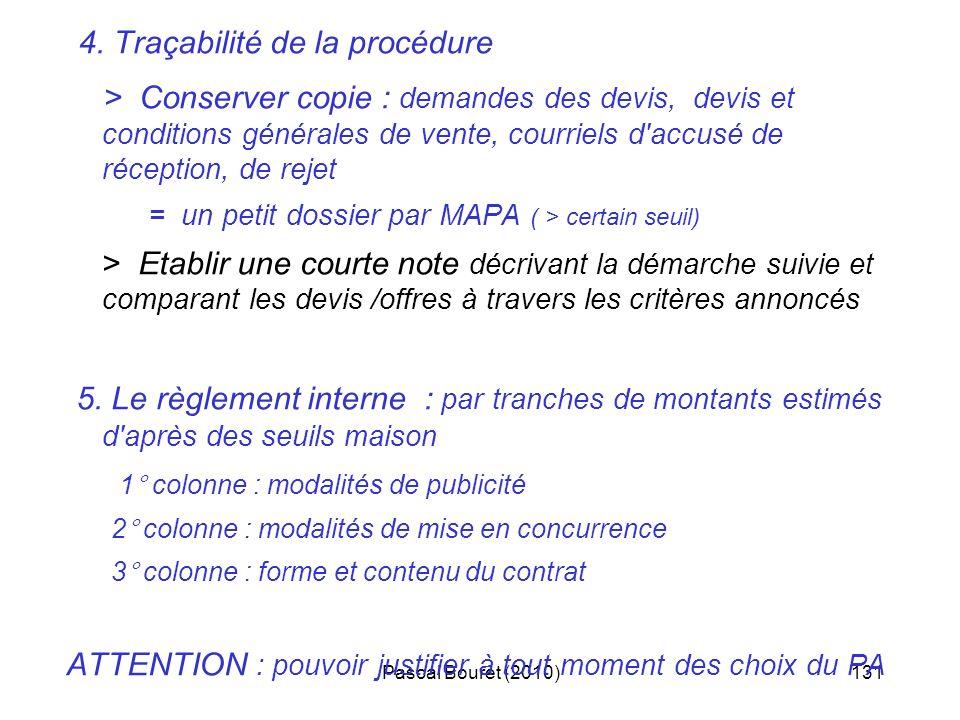 Pascal Bouret (2010)131 4. Traçabilité de la procédure > Conserver copie : demandes des devis, devis et conditions générales de vente, courriels d'acc