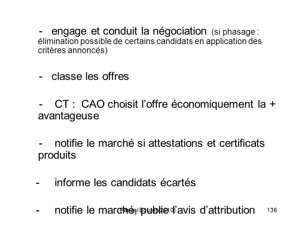 Pascal Bouret (2010)136 - engage et conduit la négociation (si phasage : élimination possible de certains candidats en application des critères annonc