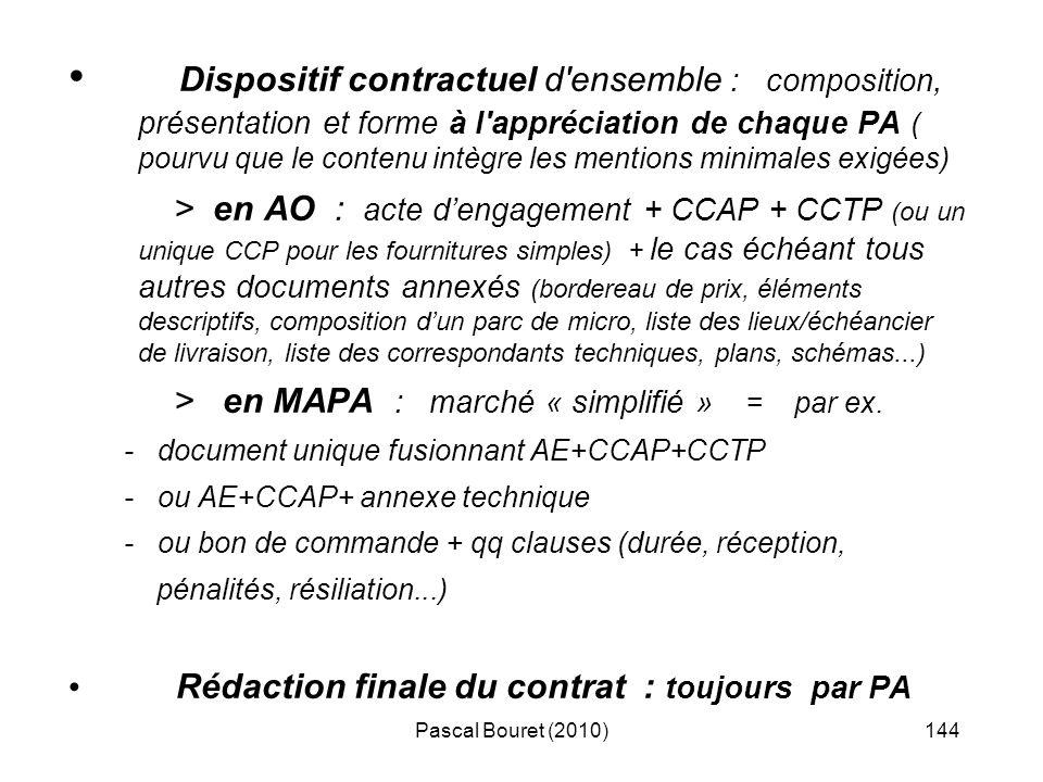 Pascal Bouret (2010)144 Dispositif contractuel d'ensemble : composition, présentation et forme à l'appréciation de chaque PA ( pourvu que le contenu i