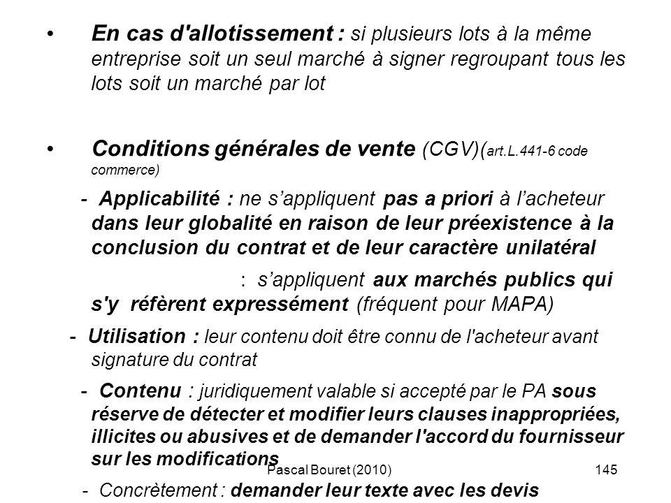 Pascal Bouret (2010)145 En cas d'allotissement : si plusieurs lots à la même entreprise soit un seul marché à signer regroupant tous les lots soit un