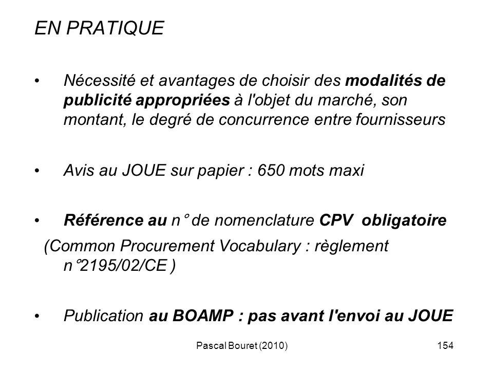 Pascal Bouret (2010)154 EN PRATIQUE Nécessité et avantages de choisir des modalités de publicité appropriées à l'objet du marché, son montant, le degr