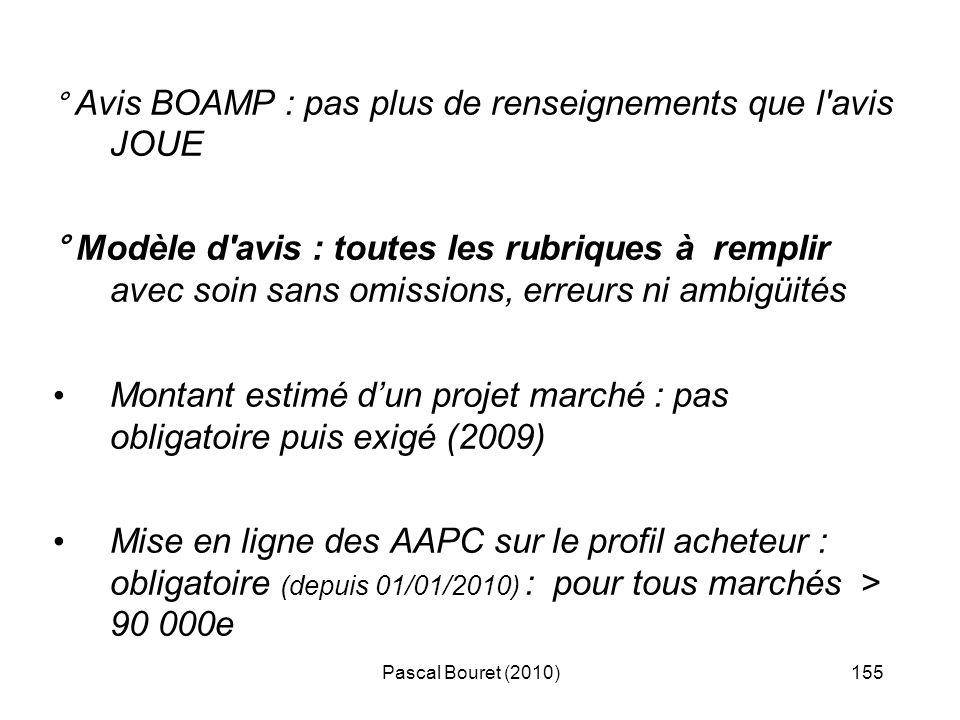 Pascal Bouret (2010)155 ° Avis BOAMP : pas plus de renseignements que l'avis JOUE ° Modèle d'avis : toutes les rubriques à remplir avec soin sans omis