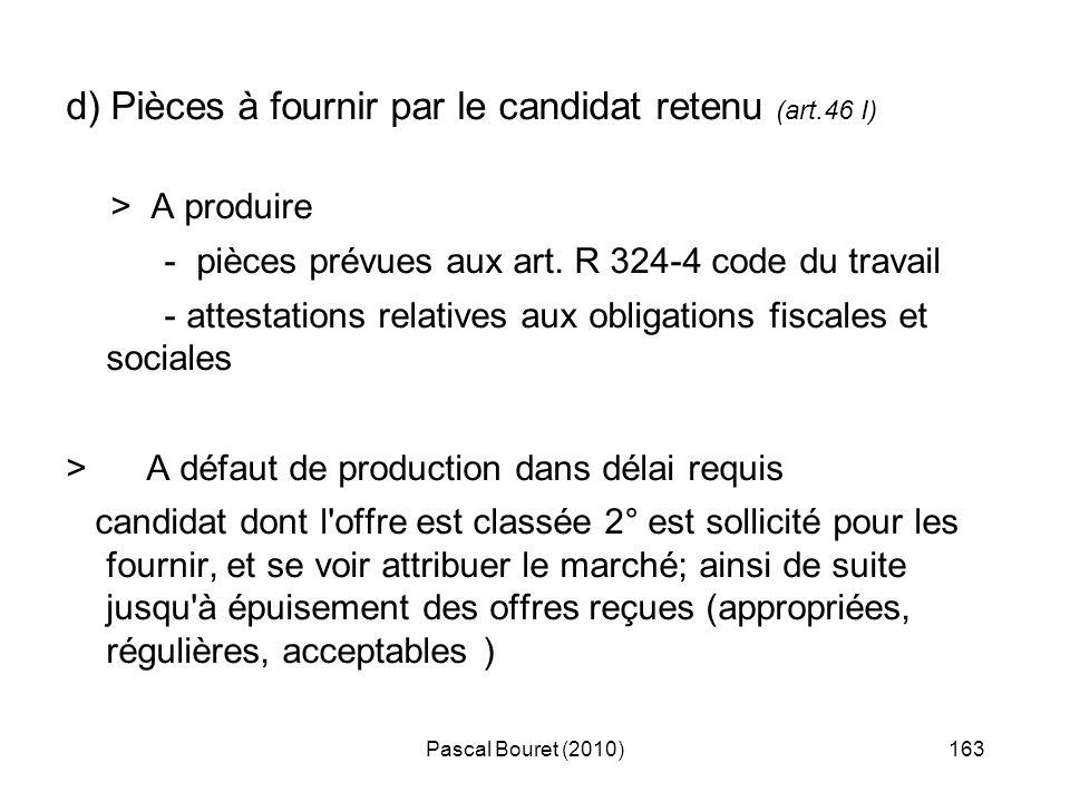 Pascal Bouret (2010)163 d) Pièces à fournir par le candidat retenu (art.46 I) > A produire - pièces prévues aux art. R 324-4 code du travail - attesta